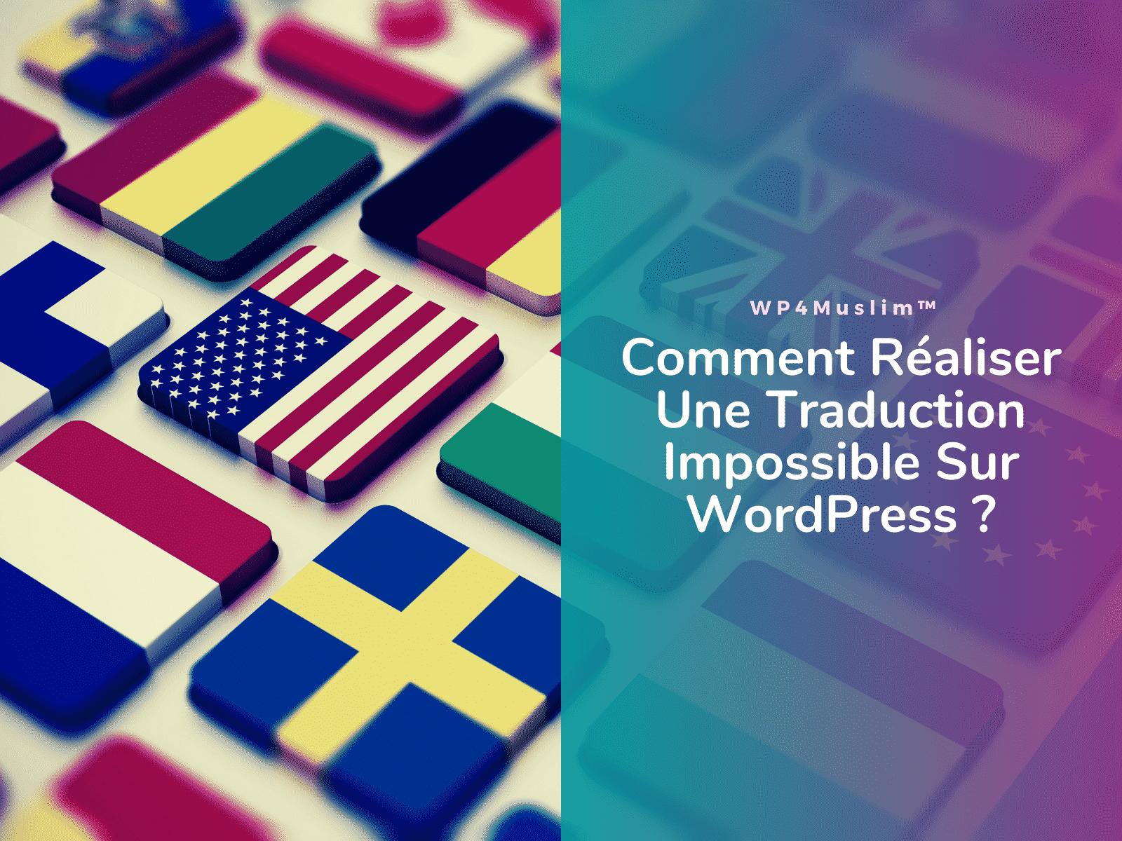 Comment Réaliser Une Traduction Impossible Sur WordPress- WP4Muslim