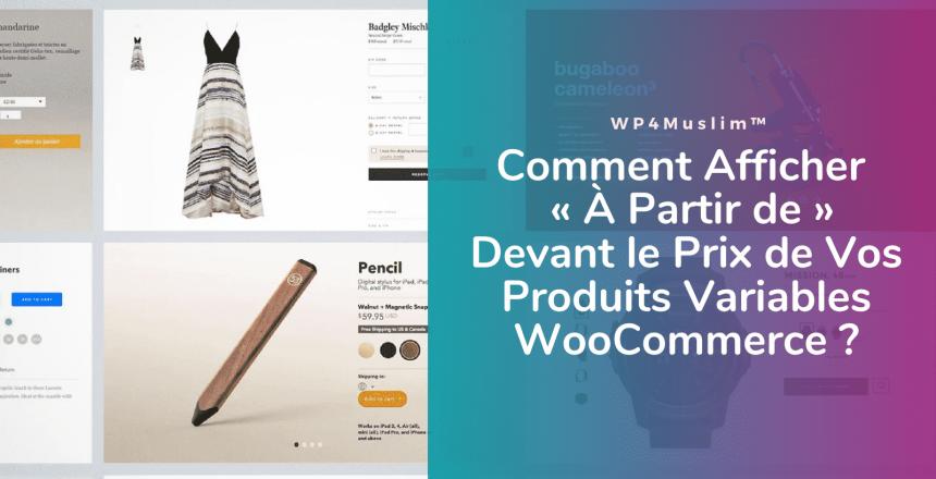 Comment Afficher À Partir de Devant le Prix de Vos Produits Variables WooCommerce