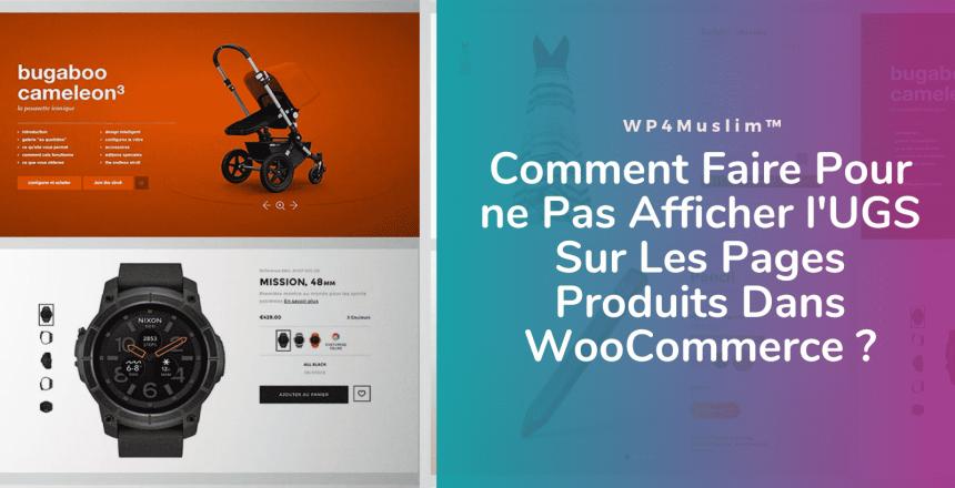 Comment Faire Pour ne Pas Afficher l'UGS Sur Les Pages Produits Dans WooCommerce